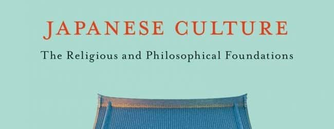 Review of Japanese Culture: The Religious and Philosophical Foundations post image